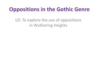 Oppositions in the Gothic Genre