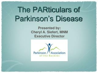 The PARticulars of Parkinson ' s Disease