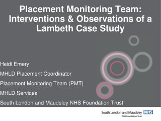 Placement Monitoring Team: Interventions & Observations of a Lambeth Case Study