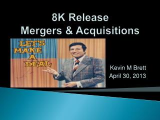 8K Release Mergers & Acquisitions
