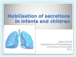 Mobilisation of secretions in infants and children