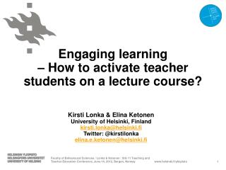 Engaging learning  – How to activate teacher students on a lecture course?