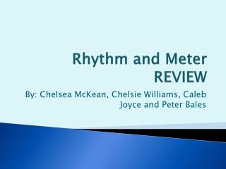 Rhythm and Meter  REVIEW