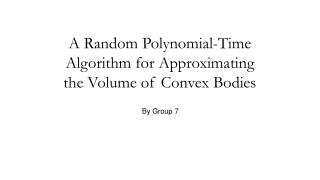 A Random Polynomial-Time Algorithm for Approximating the Volume of Convex Bodies