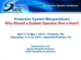 Protection System  Misoperations: Why Should a System Operator Give a Hoot?