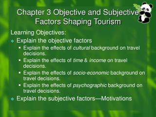 Chapter 3 Objective and Subjective Factors Shaping Tourism