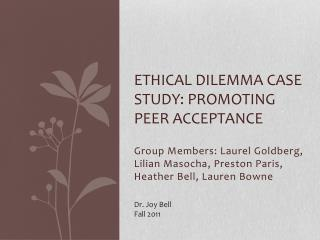 Ethical Dilemma case study: Promoting Peer Acceptance