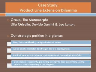 Case  Study :  Product Line Extension  Dilemma