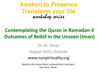 Contemplating the Quran in Ramadan-3 Outcomes of Belief in the Unseen ( Iman )