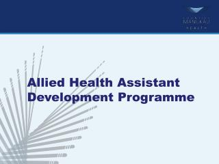 Allied Health Assistant  Development Programme