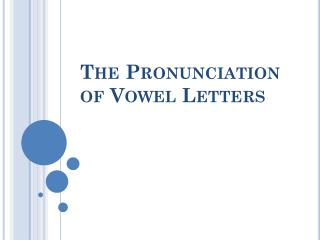 The Pronunciation of Vowel Letters