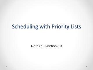 Scheduling with Priority Lists