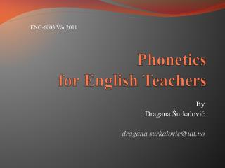 Phonetics  for English Teachers