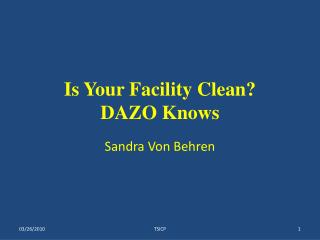 Is Your Facility Clean? DAZO Knows