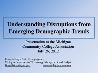 Understanding Disruptions from Emerging Demographic Trends