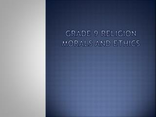 Grade 9 Religion Morals and ethics