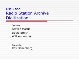 Use Case: Radio Station Archive Digitization