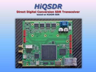 HiQSDR Direct  Digital  Conversion  SDR Transceiver  based  on N2ADR-SDR