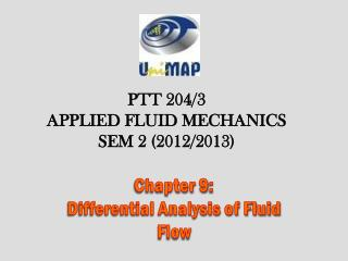 Chapter  9 :  Differential Analysis of Fluid Flow