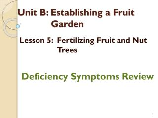 Unit B: Establishing a Fruit Garden