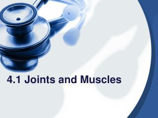 4.1 Joints and Muscles