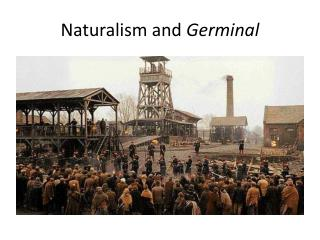 Naturalism and  Germinal