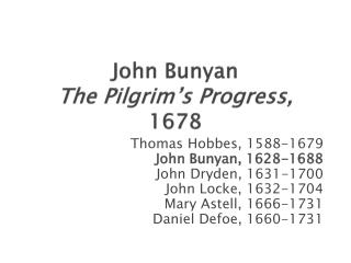 John Bunyan  The Pilgrim's Progress,  1678