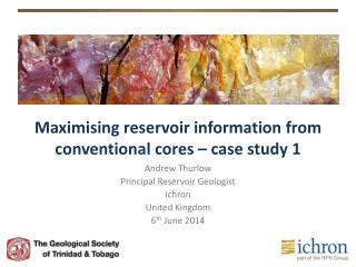 Maximising reservoir information from conventional  cores – case study 1