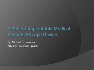 A Patient-Implantable Medical Records Storage Device