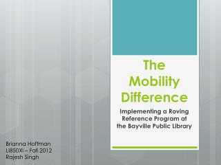 The Mobility Difference