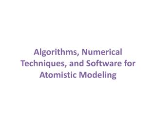 Algorithms, Numerical Techniques, and Software  for Atomistic Modeling