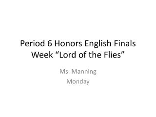 "Period 6 Honors English Finals Week ""Lord of the Flies"""