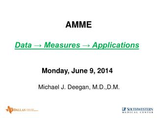 AMME Data → Measures → Applications Monday, June 9, 2014