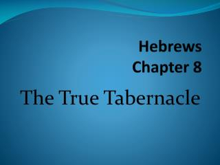 Hebrews Chapter 8