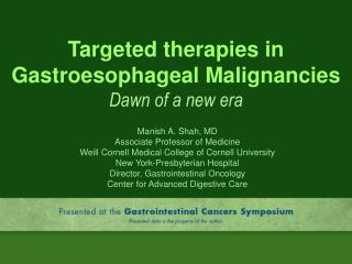 Targeted therapies in Gastroesophageal Malignancies Dawn of a new era