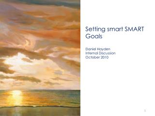 Setting smart SMART Goals Daniel Hayden Internal Discussion October 2010