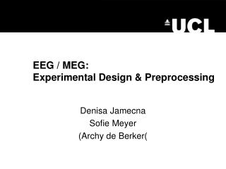 EEG / MEG: 	Experimental Design & Preprocessing