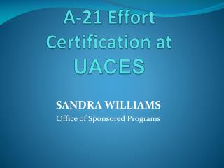 A-21 Effort Certification at  UACES