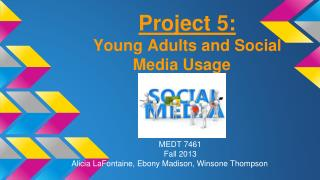 Project 5: Young Adults and Social Media Usage