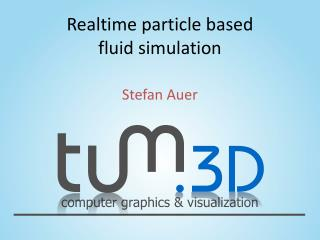 Realtime particle based fluid  simulation