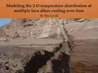 Modeling  the 2-D  temperature distribution of multiple lava  d ikes  c ooling over time