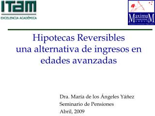 Hipotecas Reversibles  una alternativa de ingresos en edades avanzadas