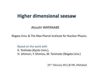 Higher dimensional seesaw