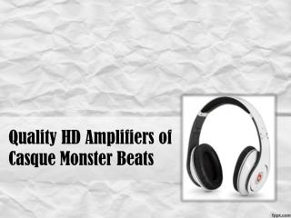 Quality HD Amplifiers of Casque Monster Beats