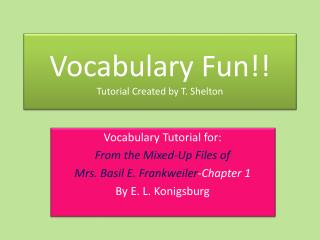 Vocabulary Fun!! Tutorial Created by T. Shelton