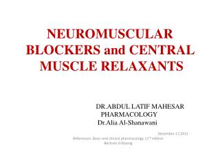 NEUROMUSCULAR BLOCKERS and CENTRAL   MUSCLE RELAXANTS