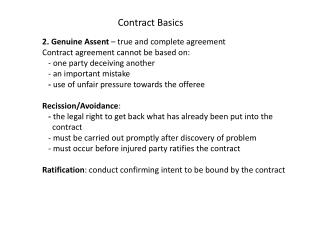 2. Genuine  Assent – true and complete agreement Contract agreement cannot be based on: