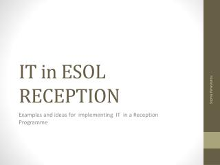 IT in ESOL RECEPTION