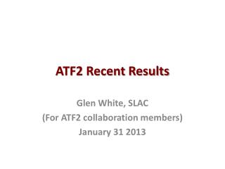ATF2  Recent Results
