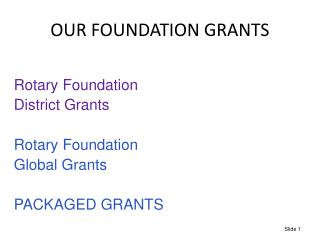 OUR  FOUNDATION  GRANTS